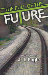 The Pull of the Future - And Other Writings