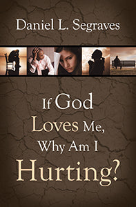If God Loves Me, Why Am I Hurting?