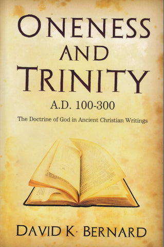 Oneness and Trinity A.D. 100-300