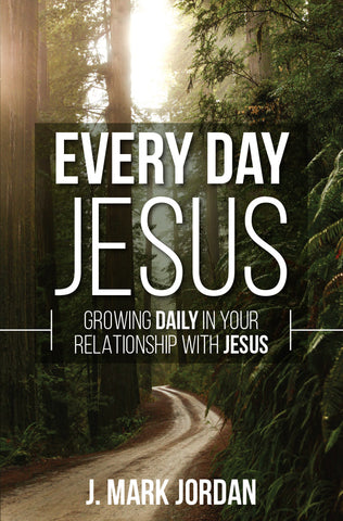 Every Day Jesus Growing Daily in Your Relationship with Jesus (ebook)