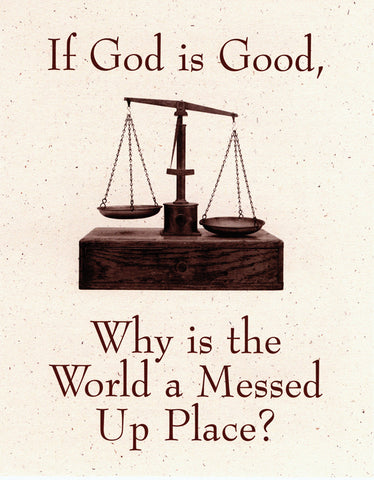 Tract - If God Is Good  Why is the World a Messed Up Place? (100 count)
