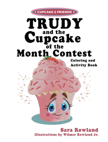 Trudy and the Cupcake of the Month Contest Coloring Book