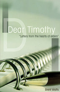 Dear Timothy Letters from the Hearts of?
