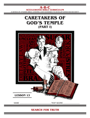 Accelerated Bible Curriculum - Caretakers of God's Temple - Volume 13