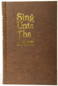 Sing Unto the Lord Songbook Brown