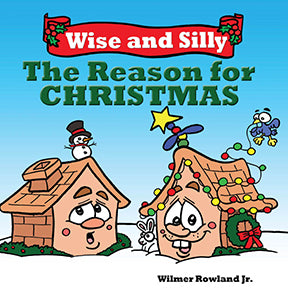 Wise and Silly - The Reason for Christmas