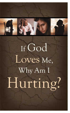 Tract - If God Loves Me, Why Am I Hurting? (Package of 100)