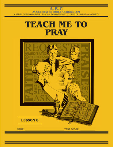 Accelerated Bible Curriculum - Teach Me To Pray - Volume 8