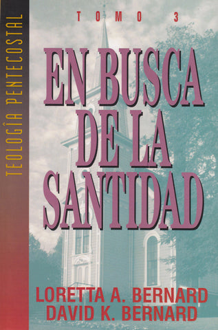 In Search of Holiness Pentecostal Theology Series (Spanish)(Book 3)