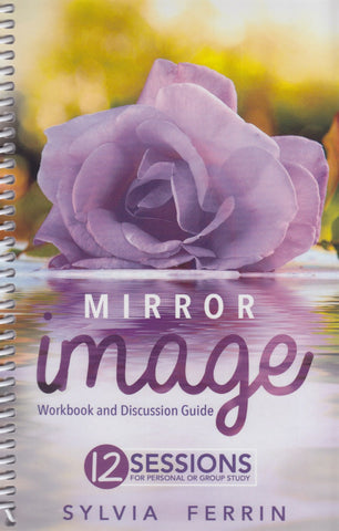 Mirror Image: Workbook and Discussion Guide