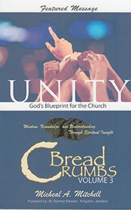 Bread Crumbs Volume 3 Unity God's Blueprint for the Church