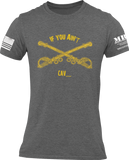 M.R.E. Clothing Graphic T-Shirt If You Ain't CAV US Army Cavalry, Small / Dark Gray - Good Friend Graphics