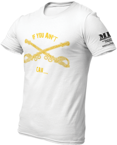 M.R.E. Clothing Graphic T-Shirt If You Ain't CAV US Army Cavalry, Small / White - Good Friend Graphics