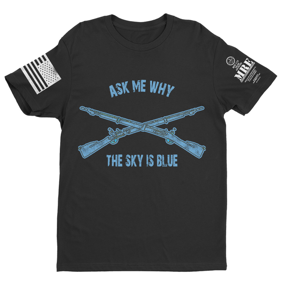 M.R.E. Clothing Graphic T-Shirt Ask Me Why the Sky is Blue US Infantryman, Small / Black - Good Friend Graphics