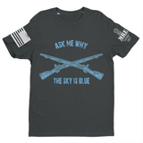M.R.E. Clothing Graphic T-Shirt Ask Me Why the Sky is Blue US Infantryman, Small / Dark Gray - Good Friend Graphics