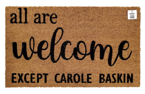 All are welcome except Carole Baskin