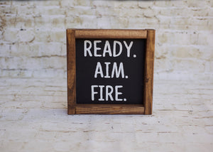 Ready aim fire farmhouse sign