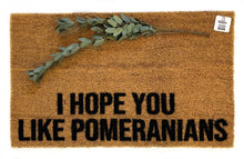 I hope you like Pomeranians doormat