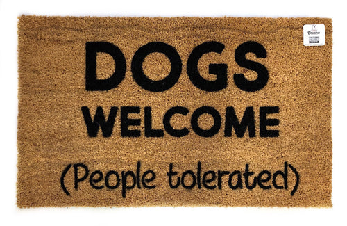 Dogs welcome (People Tolerated) Doormat