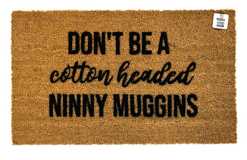 Don't be a cotton headed ninny muggins