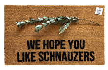 We Hope you like Schnauzers doormat