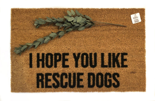 I hope you like rescue dogs