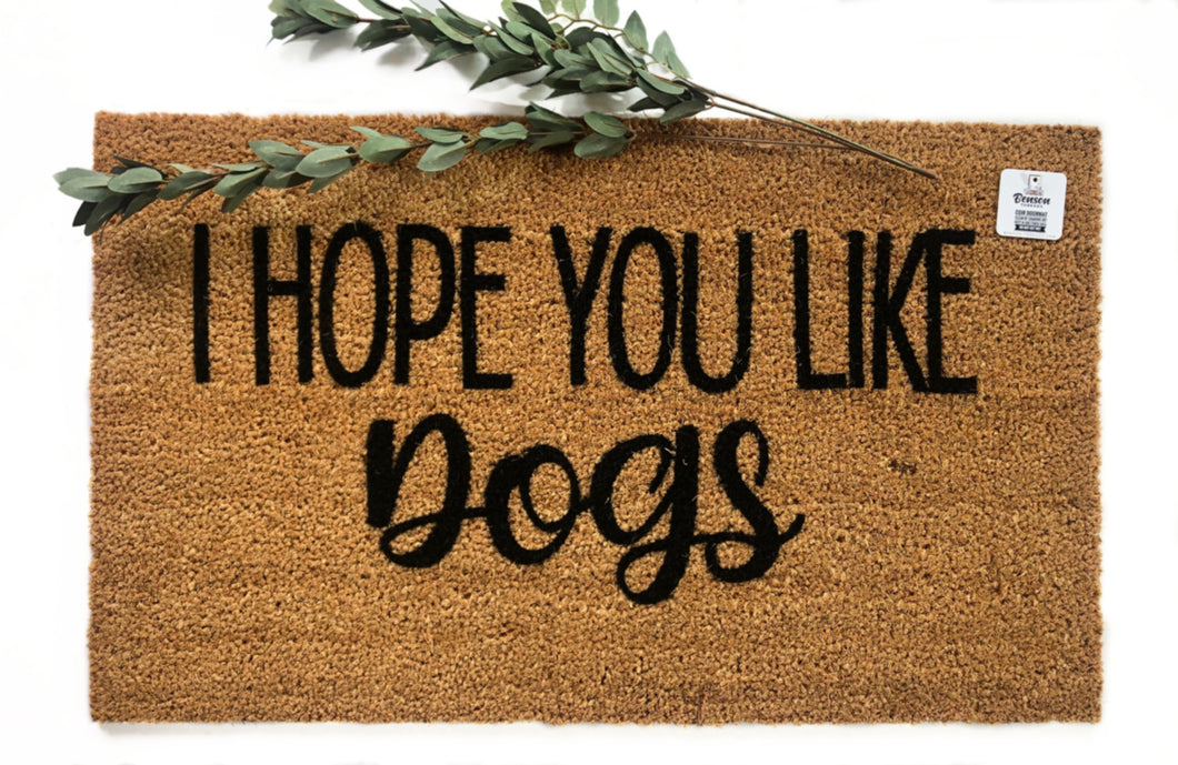 I hope you like dogs cursive doormat