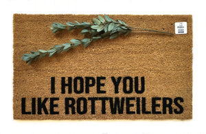 I hope you like Rottweilers Doormat