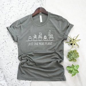 just one more plant unisex tee- Piper and Ivy