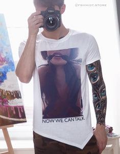 Now We Can Talk T-Shirt