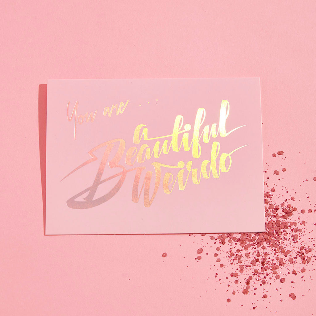 YOU ARE A BEAUTIFUL WEIRDO ECO GLITTER GREETINGS CARD