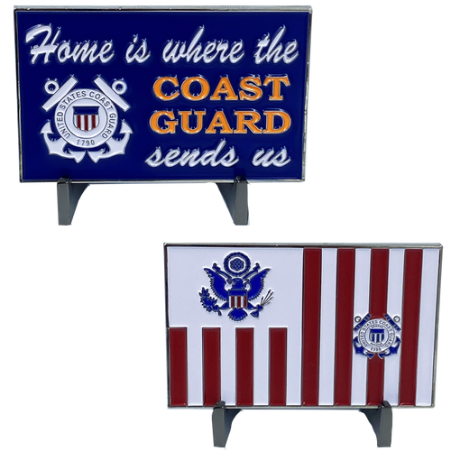 Home is where the COAST GUARD SENDS US challenge coin sign Coastie Flag DL5-16
