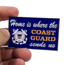 Load image into Gallery viewer, Home is where the COAST GUARD SENDS US challenge coin sign Coastie Flag DL5-16