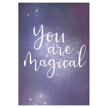 "Load image into Gallery viewer, ""You are magical"" Galaxy Card"