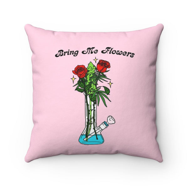 Bring Me Flowers Square Pillow