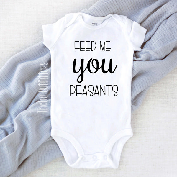 Feed me you Peasants baby onesie bodysuit newborn infant Theba Outfitters