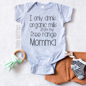 'I only drink organic milk from my free range Mama' Onesie Bodysuit Baby Infant Theba Outfitters