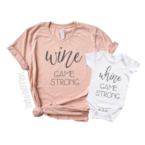'Whine Game Strong/Wine Game Strong' Mommy & Me Shirts Onesie Bodysuit Theba Outfitters