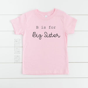 'B is for Big Sister' Onesie/Tee