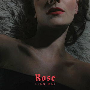 Lian Ray - Rose (Digital Single)