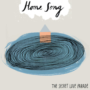 The Secret Love Parade - Home Song (Digital Single)