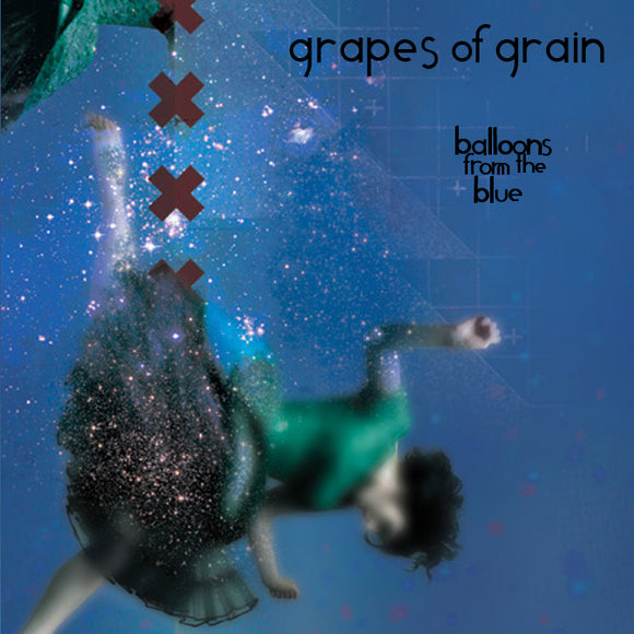 Grapes Of Grain - Balloons From The Blue
