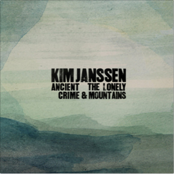 Kim Janssen - Ancient Crime & The Lonely Mountains (Digital)
