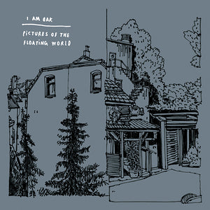 I am Oak - Pictures Of The Floating World