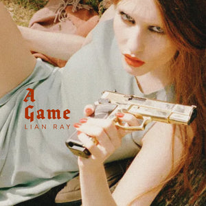 Lian Ray - A Game (Digital Single)
