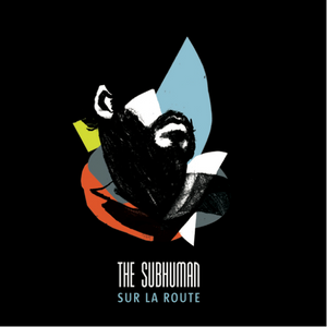 The Subhuman - Sur La Route (Vinyl)