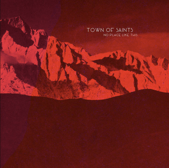 Town of Saints - No Place Like This (Vinyl)