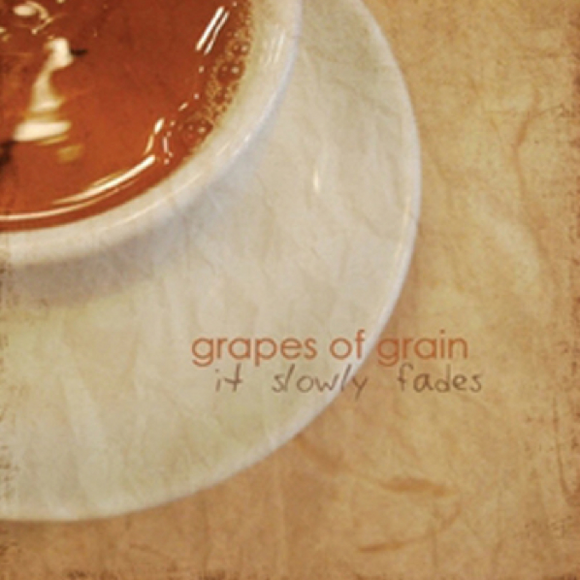 Grapes Of Grain - It Slowly Fades (Digital)