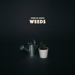 Town of Saints - Weeds (Digital Single)