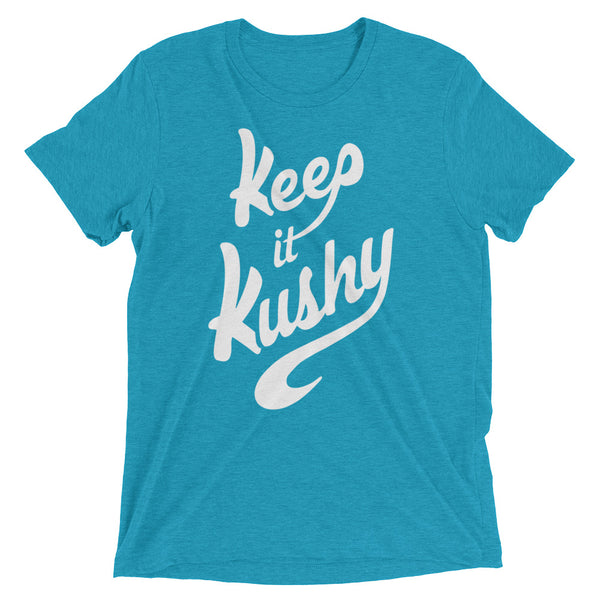 """Keep it Kushy"" Triblend Crew Neck Tee - Dark Colors"